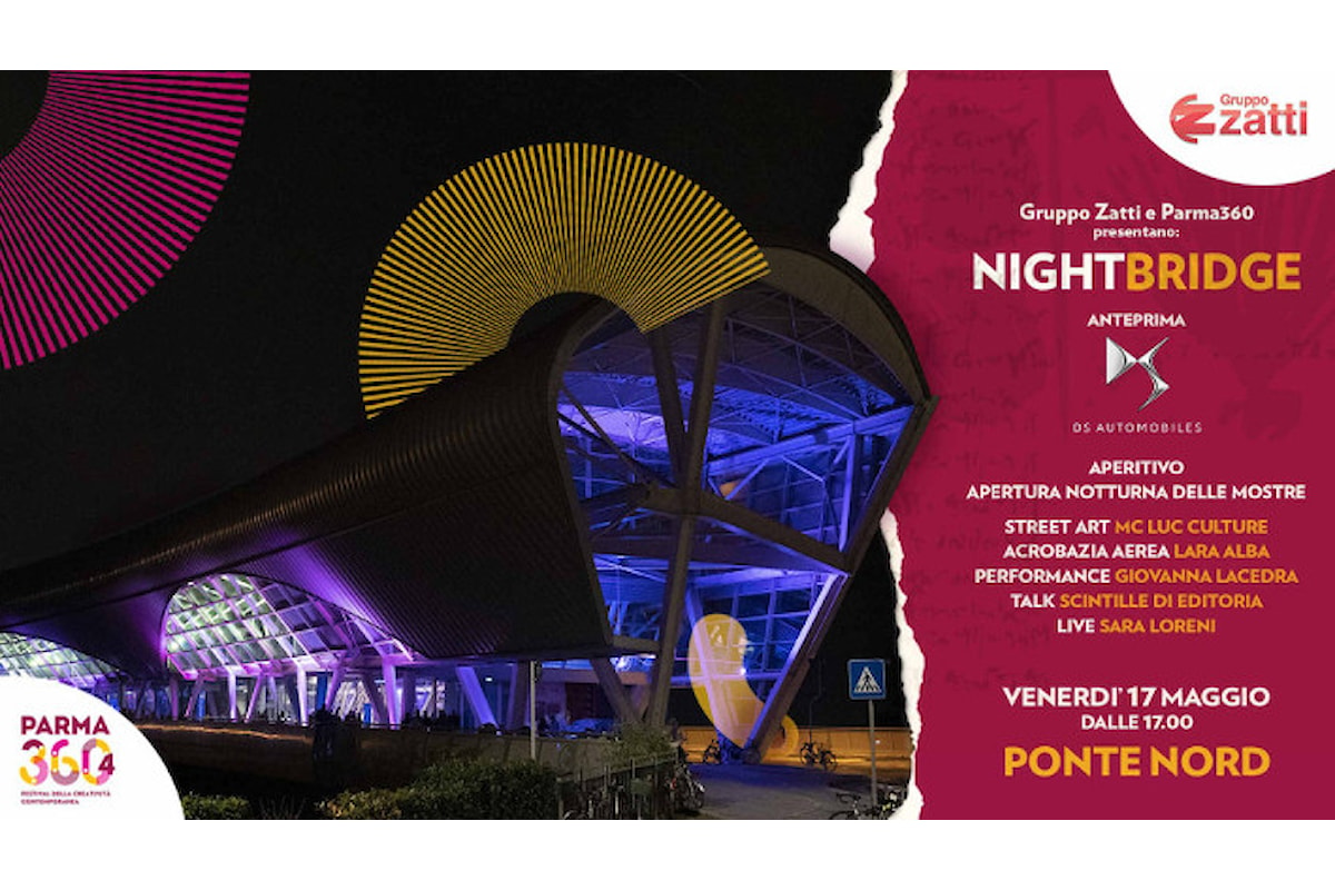 Night Bridge per PARMA 360 Festival della creatività contemporanea
