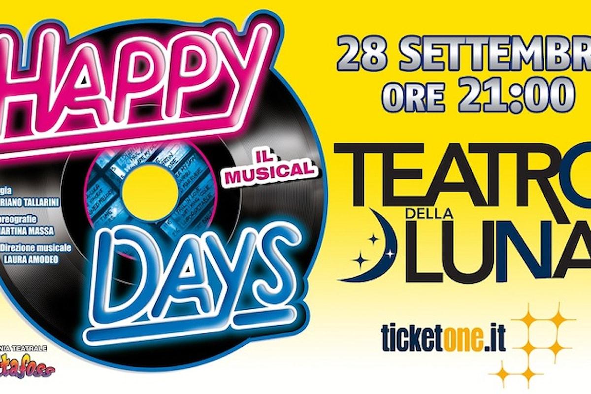 Anniversario con una grande festa, Impeccabilmente messo in scena al Teatro della Luna:HAPPY DAYS