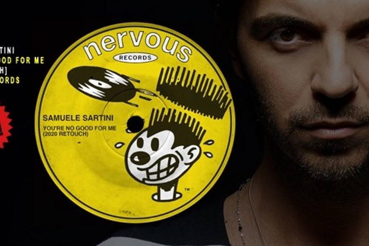 Samuele Sartini, You're no Good for Me (Nervous Records)