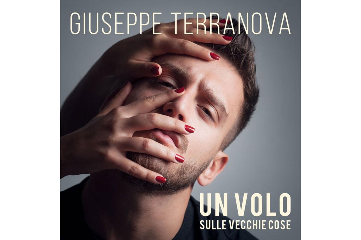 Giuseppe Terranova il nuovo singolo Un volo sulle vecchie cose