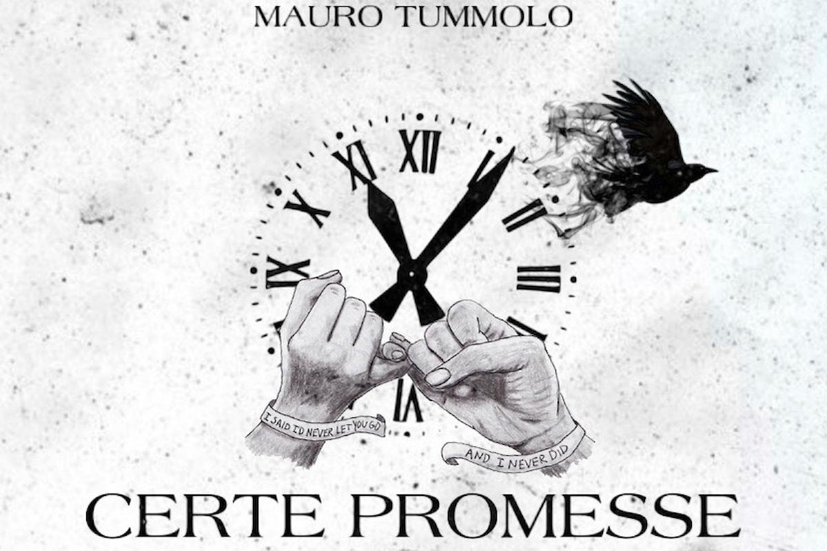 """Mauro Tummolo - In radio e nei digital store con il nuovo singolo """"Certe promesse"""""""