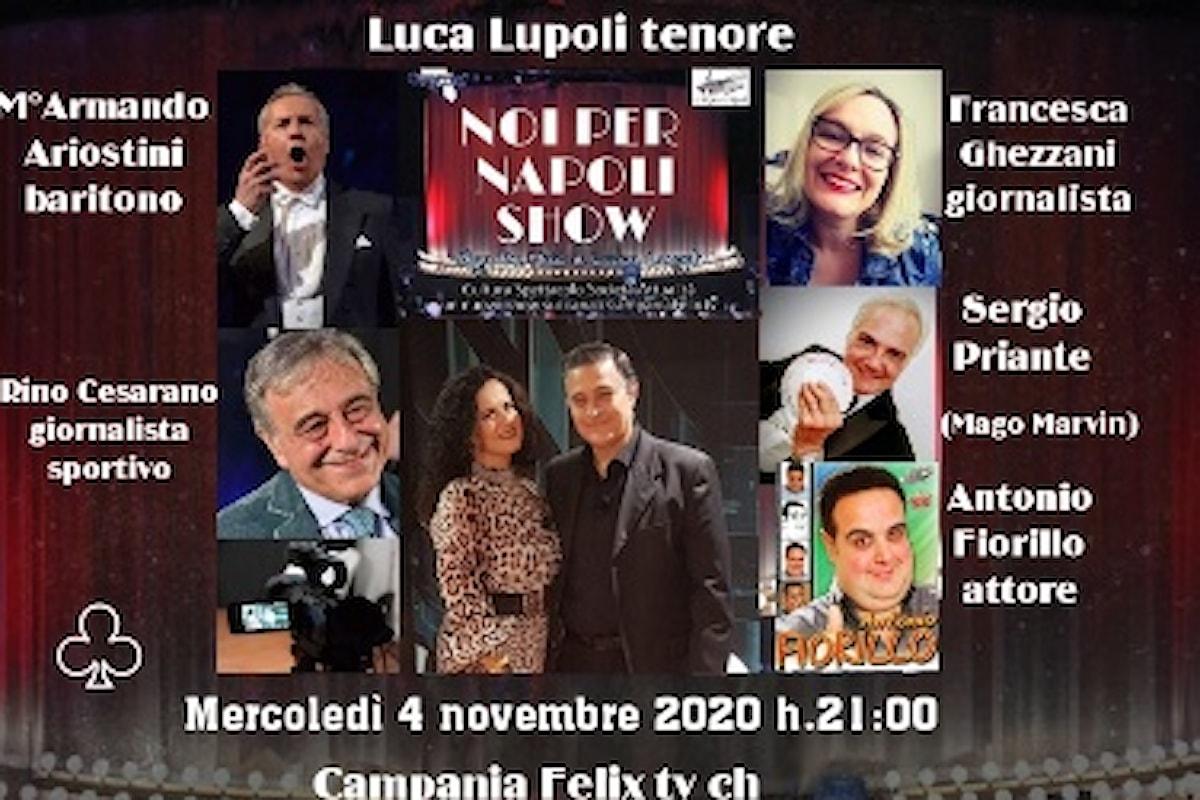 Variegato menù per la nuova puntata di Noi Per Napoli Show