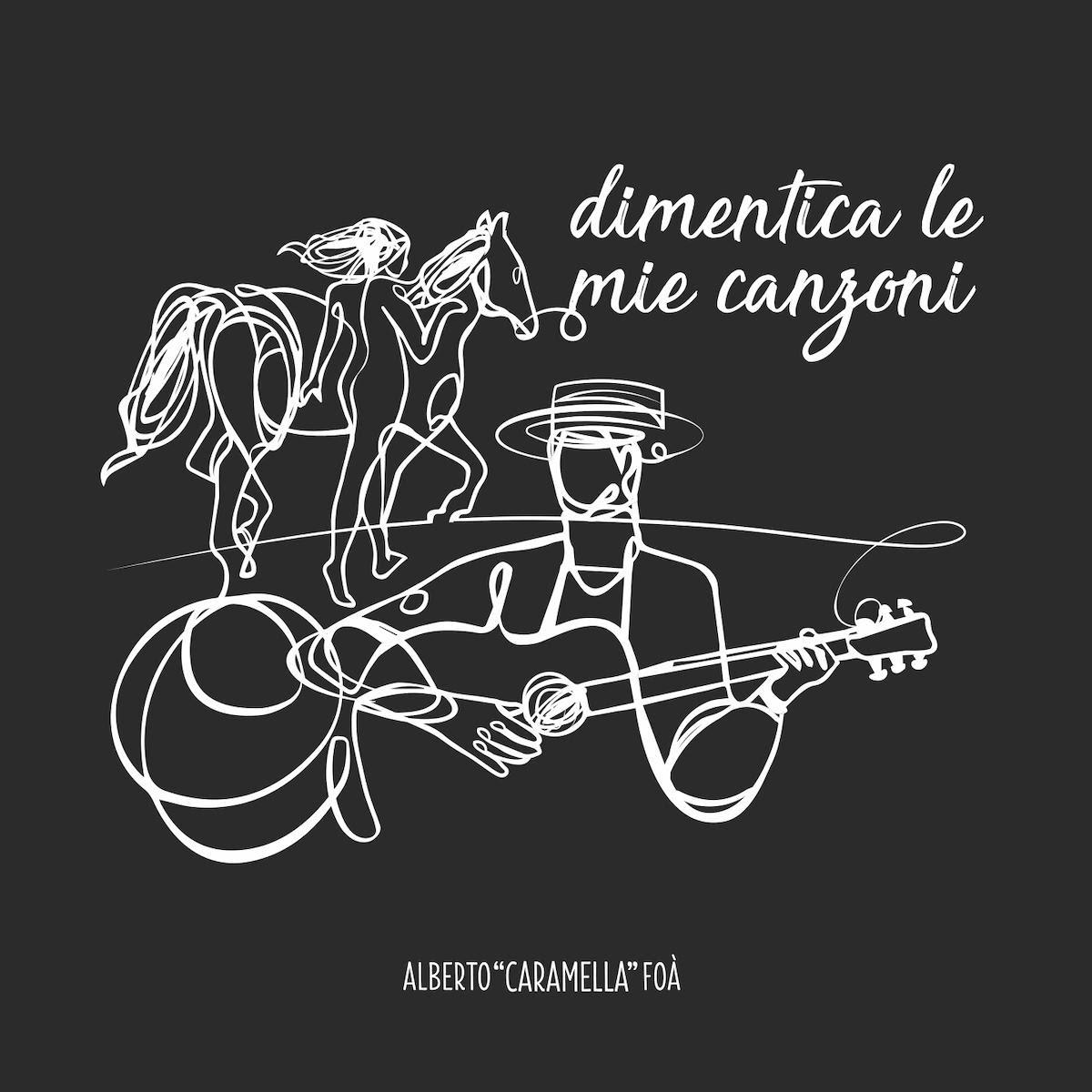"""ALBERTO """"CARAMELLA"""" FOÀ, """"Dimentica le mie canzoni"""" il nuovo singolo del cantautore e paroliere milanese"""