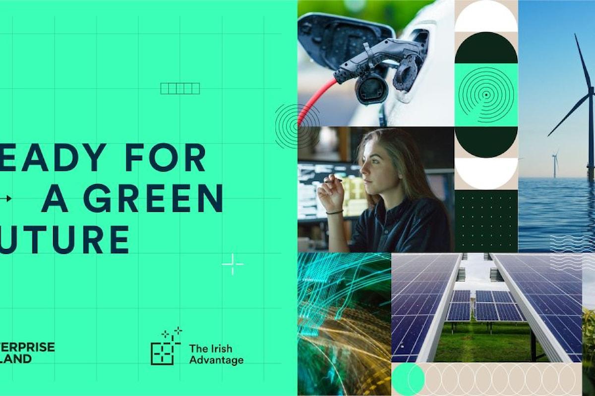 Irlanda ancora più verde e non solo a San Patrizio! Enterprise Ireland lancia la campagna internazionale sulla green innovation: Ready for a Green Future