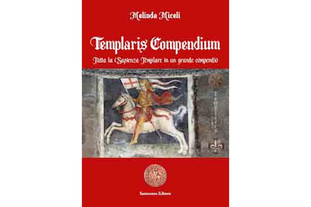 Melinda Miceli pubblica Templaris compendium capolavoro storico sull'Ordine e i suoi enigmi