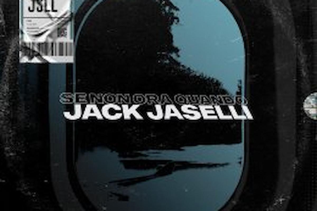 """JACK JASELLI, """"Se non ora quando"""" è il nuovo singolo del cantautore milanese"""