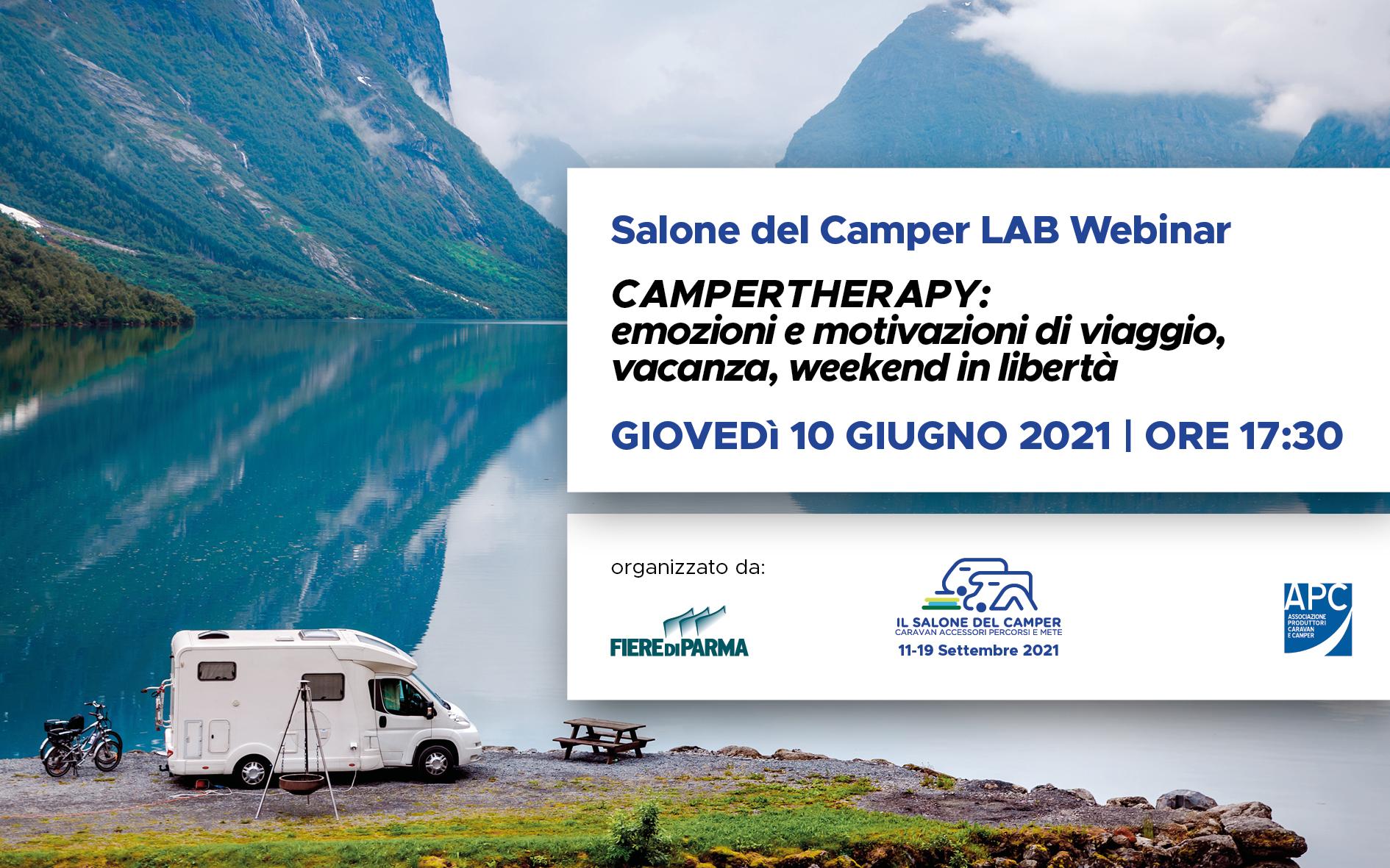 """Fiere di Parma. Giovedì 10 giugno 2021 ore 17.30 Salone del Camper LAB Webinar, """"Campertherapy: emozioni e motivazioni di viaggio, vacanza, weekend in libertà"""""""