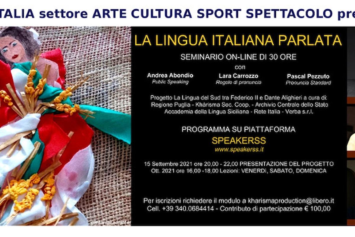 Rete Italia Arte Cultura Sport Spettacolo presenta il seminario on-line di 30 ore sul tema La Lingua Italiana Parlata