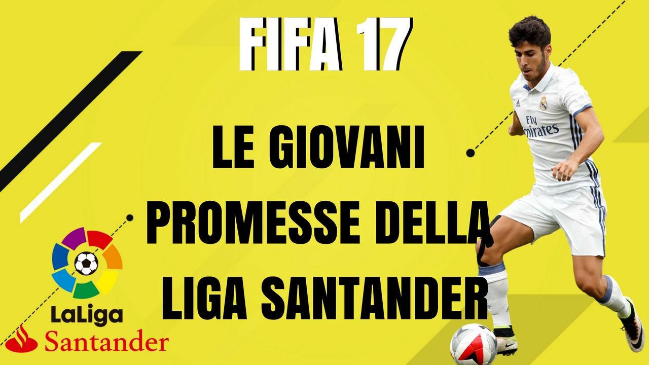 I giovani talenti di Fifa 17: ecco i migliori della Liga Spagnola!