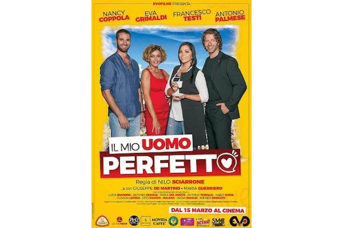 Il mio uomo perfetto dal 15 marzo in tutte le sale cinematografiche d'Italia