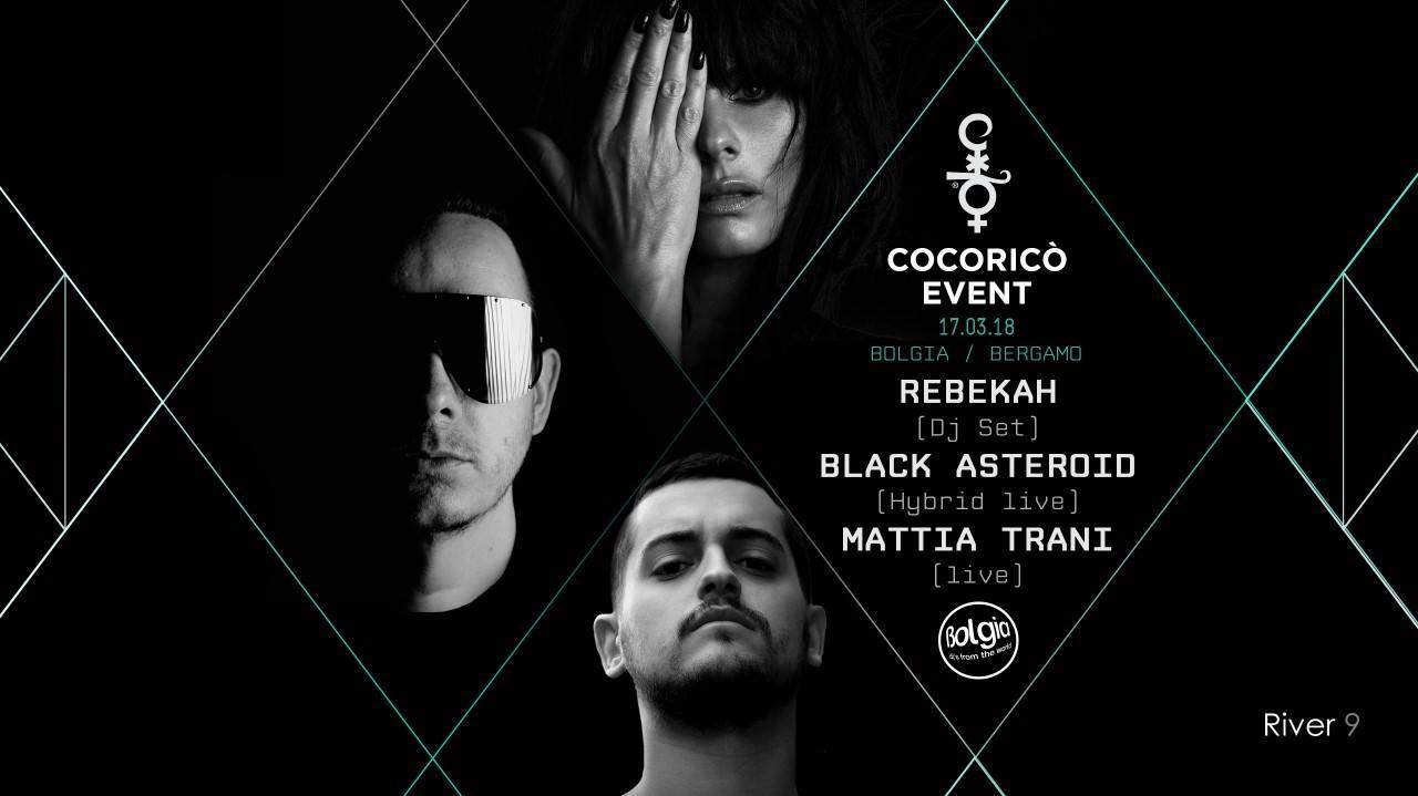 17 marzo, Cocoricò Event al Bolgia di Bergamo. In console Rebekah, Black Asteroid, Mattia Trani