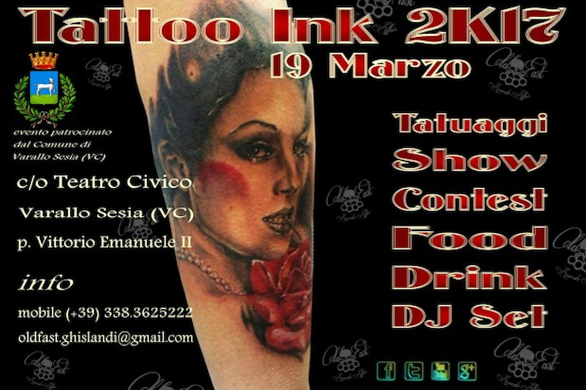 TATTOO INK 2K17, arte in Valsesia by Massimo Ghislandi. The ink.bOss by Old&Fast™ Accurate Affair