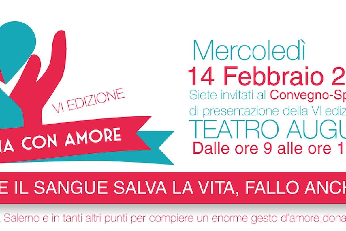 Donare il sangue salva la vita: Dona con Amore VI edizione