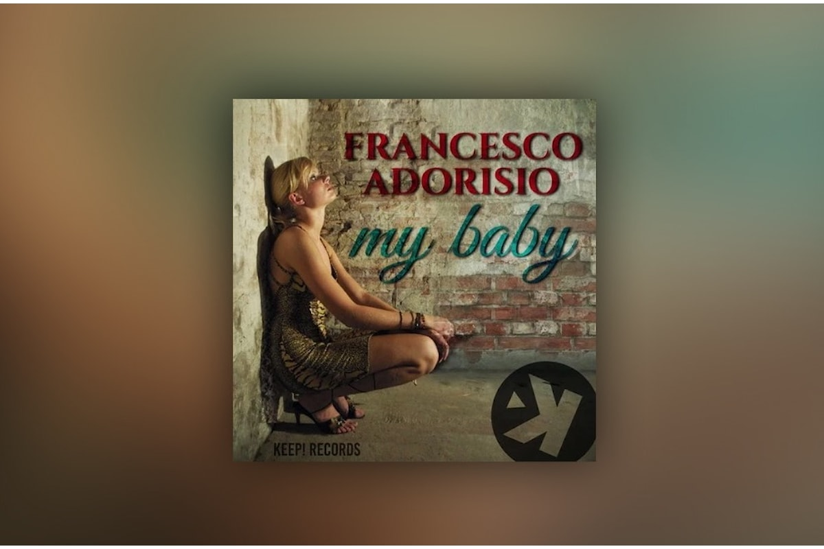 Francesco Adorisio, è il turno di My Baby (promo by Kumusic)