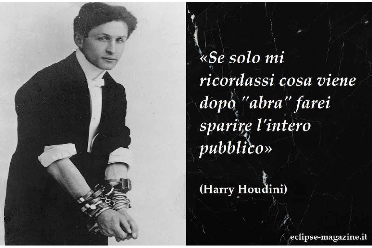 Aforirisma di oggi, 6 Giugno: Harry Houdini